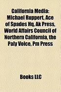 California Media: Michael Ruppert, Ace of Spades HQ, AK Press, World Affairs Council of Northern California, the Paly Voice, PM Press