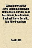 Canadian Orthodox Jews: Simcha Jacobovici, Emmanuelle Chriqui, Paul Reichmann, Zale Newman, Raphael Shore, Gerald J. Rip, Abie Rotenberg