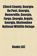Clinch County, Georgia: Du Pont, Georgia, Homerville, Georgia, Fargo, Georgia, Argyle, Georgia, Okefenokee National Wildlife Refuge