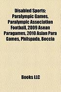 Disabled Sports: Paralympic Games, Paralympic Association Football, 2009 ASEAN Paragames, 2010 Asian Para Games, Philspada, Boccia
