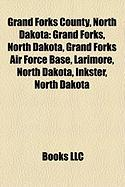 Grand Forks County, North Dakota: Grand Forks, North Dakota, Grand Forks Air Force Base, Larimore, North Dakota, Inkster, North Dakota