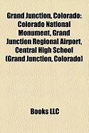 Grand Junction, Colorado: Colorado National Monument, Grand Junction Regional Airport, Central High School (Grand Junction, Colorado)