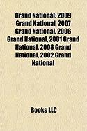 Grand National: 2009 Grand National, 2007 Grand National, 2006 Grand National, 2001 Grand National, 2008 Grand National, 2002 Grand Na