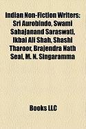 Indian Non-Fiction Writers: Sri Aurobindo, Swami Sahajanand Saraswati, Ikbal Ali Shah, Shashi Tharoor, Brajendra Nath Seal, M. N. Singaramma