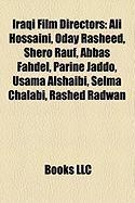 Iraqi Film Directors: Ali Hossaini, Oday Rasheed, Shero Rauf, Abbas Fahdel, Parine Jaddo, Usama Alshaibi, Selma Chalabi, Rashed Radwan