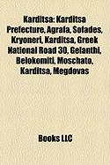 Karditsa: Karditsa Prefecture, Agrafa, Sofades, Kryoneri, Karditsa, Greek National Road 30, Gelanthi, Belokomiti, Moschato, Kard