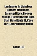 Landmarks in Utah: Four Corners Monument, Balanced Rock, Pioneer Village, Flaming Gorge Dam, Utah State Route 12, Cove Fort, Emery County