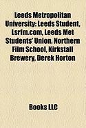 Leeds Metropolitan University: Leeds Student, Lsrfm.Com, Leeds Met Students' Union, Northern Film School, Kirkstall Brewery, Derek Horton