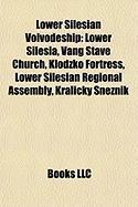 Lower Silesian Voivodeship: Lower Silesia, Vang Stave Church, K?odzko Fortress, Lower Silesian Regional Assembly, Kralicky Sn? Nik
