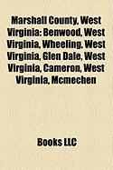 Marshall County, West Virginia: Benwood, West Virginia, Wheeling, West Virginia, Glen Dale, West Virginia, Cameron, West Virginia, McMechen