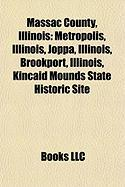 Massac County, Illinois: Metropolis, Illinois, Joppa, Illinois, Brookport, Illinois, Kincaid Mounds State Historic Site