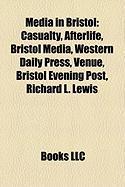 Media in Bristol: Casualty, Afterlife, Bristol Media, Western Daily Press, Venue, Bristol Evening Post, Richard L. Lewis, Bristol Observ