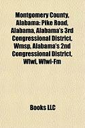 Montgomery County, Alabama: Pike Road, Alabama, Alabama's 3rd Congressional District, Wmsp, Alabama's 2nd Congressional District, Wlwi, Wlwi-FM