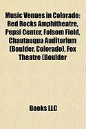Music Venues in Colorado: Red Rocks Amphitheatre, Pepsi Center, Folsom Field, Chautauqua Auditorium (Boulder, Colorado), Fox Theatre (Boulder
