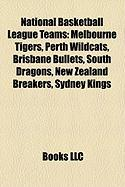National Basketball League Teams: Melbourne Tigers, Perth Wildcats, Brisbane Bullets, South Dragons, New Zealand Breakers, Sydney Kings