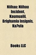 Niihau: Niihau Incident, Kaumualii, Brighamia Insignis, Ka?ula, Kamakahelei