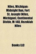 Niles, Michigan: Midnight Run, Fort St. Joseph (Niles, Michigan), Continental Divide, M-140, Hezekiah Niles, Henry A. Chapin House