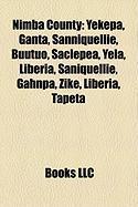 Nimba County: Yekepa, Ganta, Sanniquellie, Buutuo, Saclepea, Yela, Liberia, Saniquellie, Gahnpa, Zike, Liberia, Tapeta