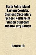 North Point: Island Eastern Corridor, Clementi Secondary School, North Point Station, Sunbeam Theatre, City Garden