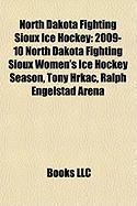 North Dakota Fighting Sioux Ice Hockey: 2009-10 North Dakota Fighting Sioux Women's Ice Hockey Season, Tony Hrkac, Ralph Engelstad Arena