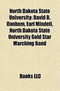 North Dakota State University: David B. Danbom, Earl Mindell, North Dakota State University Gold Star Marching Band
