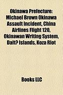 Okinawa Prefecture: Michael Brown Okinawa Assault Incident, China Airlines Flight 120, Okinawan Writing System, Dait? Islands, Koza Riot