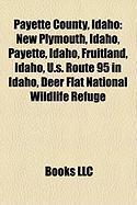 Payette County, Idaho: New Plymouth, Idaho, Payette, Idaho, Fruitland, Idaho, U.S. Route 95 in Idaho, Deer Flat National Wildlife Refuge