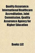 Quality Assurance: International Healthcare Accreditation, Joint Commission, Quality Assurance Agency for Higher Education