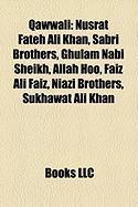 Qawwali: Nusrat Fateh Ali Khan, Sabri Brothers, Ghulam Nabi Sheikh, Allah Hoo, Faiz Ali Faiz, Niazi Brothers, Sukhawat Ali Khan