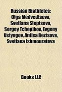 Russian Biathletes: Olga Medvedtseva, Svetlana Sleptsova, Sergey Tchepikov, Evgeny Ustyugov, Anfisa Reztsova, Svetlana Ishmouratova