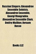Russian Singers: Alexandrov Ensemble Soloists, Alexandrov Ensemble, Georgi Vinogradov, Alexandrov Ensemble Choir, Dmitry Malikov, Avraa