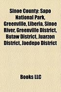 Sinoe County: Sapo National Park, Greenville, Liberia, Sinoe River, Greenville District, Butaw District, Juarzon District, Jaedepo D