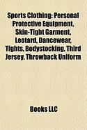 Sports Clothing: Personal Protective Equipment, Skin-Tight Garment, Leotard, Dancewear, Tights, Bodystocking, Third Jersey, Throwback U