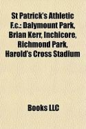 St Patrick's Athletic F.C.: Dalymount Park, Brian Kerr, Inchicore, Richmond Park, Harold's Cross Stadium