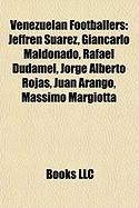 Venezuelan Footballers: Jeffren Suarez, Giancarlo Maldonado, Rafael Dudamel, Jorge Alberto Rojas, Juan Arango, Massimo Margiotta