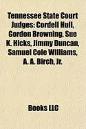 Tennessee State Court Judges: Cordell Hull, Gordon Browning, Sue K. Hicks, Jimmy Duncan, Samuel Cole Williams, A. A. Birch, JR.