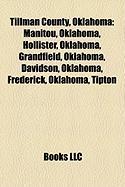 Tillman County, Oklahoma: Manitou, Oklahoma, Hollister, Oklahoma, Grandfield, Oklahoma, Davidson, Oklahoma, Frederick, Oklahoma, Tipton
