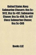 United States Navy Submarine Chasers: USS SC-1012, USS SC-497, Submarine Chaser, USS SC-498, SC-497 Class Submarine Chaser, USS SC-500