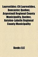 Laurentides: Cit Laurentides, Doncaster, Quebec, Argenteuil Regional County Municipality, Quebec, Antoine-Labelle Regional County M