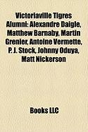 Victoriaville Tigres Alumni: Alexandre Daigle, Matthew Barnaby, Martin Grenier, Antoine Vermette, P. J. Stock, Johnny Oduya, Matt Nickerson