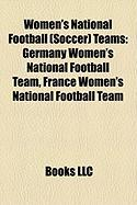 Women's National Football (Soccer) Teams: Germany Women's National Football Team, France Women's National Football Team