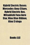Hybrid Electric Buses: Mercedes-Benz Citaro, Hybrid Electric Bus, Mitsubishi Fuso Aero Star, Hino Blue Ribbon, Hino S'Elega
