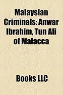 Malaysian Criminals: Anwar Ibrahim, Tun Ali of Malacca