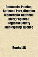 Outaouais: Pontiac, Gatineau Park, Chateau Montebello, Gatineau River, Papineau Regional County Municipality, Quebec