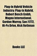 Plug-In Hybrid Vehicle Industry: Plug-In Hybrid, Robert Bosch Gmbh, Magna International, Gordon Murray, Sae J1772, Hi-Pa Drive, Nick Rothman