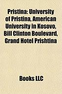 Pristina: University of Pristina, American University in Kosovo, Bill Clinton Boulevard, Grand Hotel Prishtina