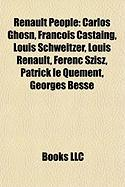 Renault People: Carlos Ghosn, Francois Castaing, Louis Schweitzer, Louis Renault, Ferenc Szisz, Patrick Le Quement, Georges Besse