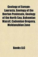 Geology of Europe: Laurasia, Geology of the Iberian Peninsula, Geology of the North Sea, Bohemian Massif, Cadomian Orogeny, Moldanubian Z