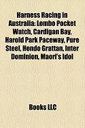 Harness Racing in Australia: Lombo Pocket Watch, Cardigan Bay, Harold Park Paceway, Pure Steel, Hondo Grattan, Inter Dominion, Maori's Idol