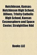 Hutchinson, Kansas: Hutchinson High School, Dillons, Trinity Catholic High School, Kansas Cosmosphere and Space Center, Straightline Hdd